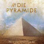 Die Pyramide – Die letzten Geheimnisse der Cheops-Pyramide