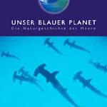 Unser blauer Planet (Die komplette Serie)