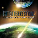 Extraterrestrial – Auf der Spur der Aliens