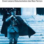 Mein Kampf – Erwin Leisers Dokumentation des Nazi-Terrors