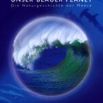 Unser blauer Planet – Tiefblau Edition
