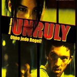 Unruly – Ohne jede Regel!