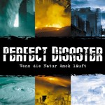 Perfect Disaster – Wenn die Natur Amok läuft