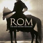 Rom und seine großen Herrscher