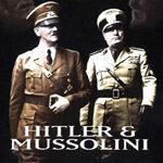 Hitler & Mussolini – Eine brutale Freundschaft