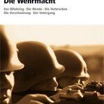 Guido Knopp: Die Wehrmacht – Eine Bilanz