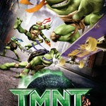 TMNT – Teenage Mutant Ninja Turtles