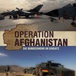 Operation Afghanistan – Die Bundeswehr im Einsatz