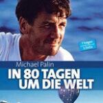 Michael Palin – In 80 Tagen um die Welt