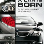 A Car Is Born – Die Entwicklung eines Sportwagens