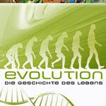 Evolution – Die Geschichte des Lebens
