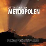 Versunkene Metropolen – Auf den Spuren der größten Städte des Altertums