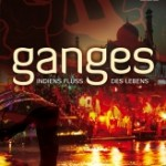 Ganges – Indiens Fluss des Lebens