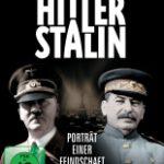 Hitler & Stalin – Porträt einer Feindschaft