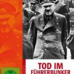 Tod im Führerbunker – Die wahre Geschichte von Hitlers Untergang