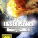 Unser Planet – Naturgewalten