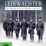 Hitlers Leibwächter – Die Männer, die den Diktator schützten