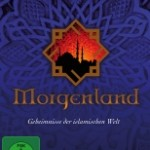 Morgenland – Geheimnisse der islamischen Welt