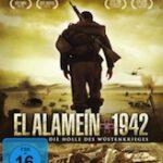 El Alamein 1942 – Die Hölle des Wüstenkrieges