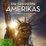 Die Geschichte Amerikas – Die Biografie einer Nation