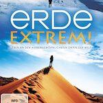 Erde Extrem! – Leben an den aussergewöhnlichsten Orten der Welt