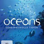 Oceans – Geheimnisvolle Tiefen