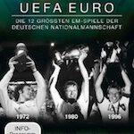 UEFA Euro – Die 12 größten EM-Spiele der Deutschen Nationalmannschaft