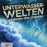 Unterwasser-Welten: Gefahren der Ozeane