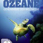 Die Ozeane – Geheimnisse der Weltmeere