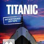 Titanic – Antworten aus der Tiefe (Discovery Channel)