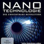Nano Technologie – Die unsichtbare Revolution