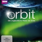 Orbit – Die unglaubliche Reise der Erde