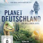 Planet Deutschland – 300 Millionen Jahre