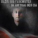 Dienstbereit: Nazis und Faschisten im Auftrag der CIA