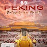 Peking – Metropole der Macht