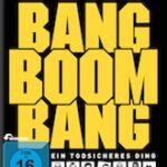 Bang Boom Bang – Ein todsicheres Ding