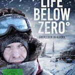 Life Below Zero°: Überleben in Alaska – Staffel 1