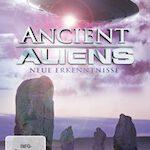 Ancient Aliens – Neue Erkenntnisse