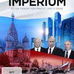 Moskaus Imperium – Alter Traum von Macht und Stärke