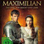 Maximilian – Das Spiel von Macht und Liebe