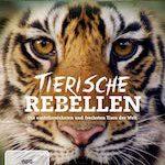 Tierische Rebellen