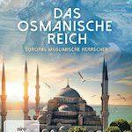 Das Osmanische Reich – Europas muslimische Herrscher