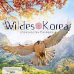 Wildes Korea – Unbekanntes Paradies