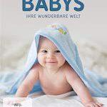 Babys – Ihre wunderbare Welt