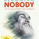 Becoming Nobody – Die Freiheit niemand sein zu müssen