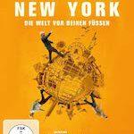 New York: Die Welt vor deinen Füssen
